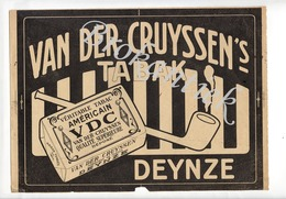 VAN DER CRUYSSEN  Tabak  DEINZE  Reklame (waarschijnlijk Uit Tijdschrift) - Plaques Publicitaires