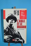 L'aigle Et Le Dragon - Vietnam 54 / 73 - Claude De Groulart - Livres