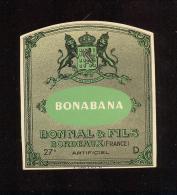 Etiquette  De Bonabana  -  Bonnal Et Fils  à  Bordeaux  (33) - Etiquettes