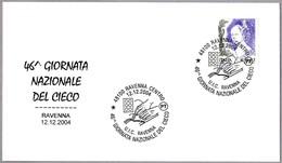 DIA NACIONAL DEL CIEGO - National Day Of The Blind. Ravenna 2004 - Handicap