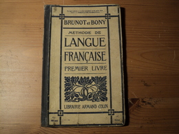 VIEUX MANUEL DE METHODE DE LANGUE FRANCAISE. 1918. ARMAND COLIN PAR BRUNOT PROFESSEUR D HISTOIRE DE LA LANGUE FRANCAISE - 18 Ans Et Plus