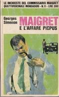 # Georges Simenon - Maigret E L'affare Picpus - Mondadori Agosto 1966 - 1 Edizione - Simenon