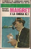 # Georges Simenon - Maigret E La Chiusa N. 1 - Mondadori Luglio 1968 - 1 Edizione - Simenon