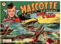 MASCOTTE LE PETIT SERGENT - N° 7 - OCTOBRE 1949 - GIUSEPPE PEREGO DESSINATEUR - BON ETAT - - Kleine Formaat