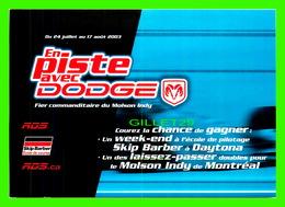 ADVERTISING, PUBLICITÉ - EN PISTE AVEC VOITURE DODGE FIER COMMANDITAIRE DU MOLSON INDY, MONTRÉAL,  2003 - - Publicité