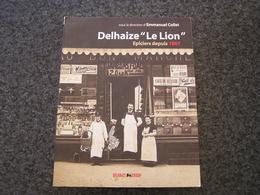 DELHAIZE LE LION EPICIERS DEPUIS 1867 Régionalisme Industrie Alimentaire Epicerie Food Magasin Commerce Supermarché - Belgium
