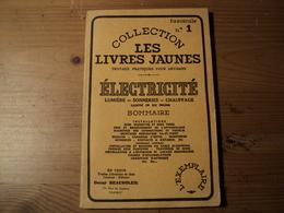 COLLECTION LES LIVRES JAUNES N°1. L ELECTRICITE. 1960. TRAVAUX PRATIQUES POUR ARTISANS - Bricolage / Technique