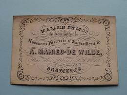 A. MAHIEU-DE WILDE Rue Des Pièrres N° 14 BRUXELLES / Magasin En Gros De Bonnetterie ( Form. +/- 10 X 7 Cm. ) - Cartes De Visite