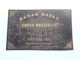 LOUIS DELISE Et Cie - BAZAR ROYAL Rue De L'Imperatrice BRUXELLES Expeditions ( Form. +/- 10 X 6,5 Cm. ) - Cartes De Visite