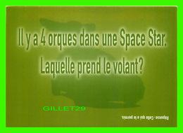 ADVERTISING - PUBLICITÉ - VOITURE MITSUBISHI MOTORS, SPACE STAR - IL Y A 4 ORQUES DANS UNE SPACE STAR, LAQUELLE PREND LE - Publicité