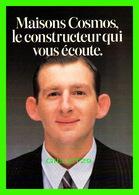 ADVERTISING - PUBLICITÉ - MAISONS COSMOS, DIJON (21 - LE CONSTRUCTEUR QUI VOUS ÉCOUTE - - Publicité