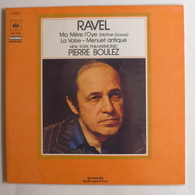 LP/    Pierre Boulez , Ravel - Ma Mère L'Oye (Mother Goose). La Valse. Menuet Antique - Classique