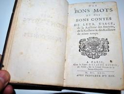 Très Rare Livre Original  Des Bons Mots Et Des Bons Contes De Leur Usage , De La Raillerie Des Anciens.....1692 - Jusque 1700