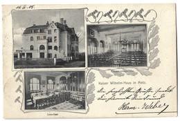 CPA Metz Kaiser Wilhelm Haus 1905 - Metz
