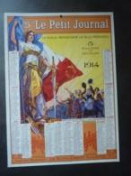 CHROMOS-ALMANACH  CALENDRIER 1914  Le PETIT JOURNAL Allégorie Marianne   Chromo-LITHOGRAPHIE  S 4 P - Calendriers