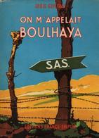 ON M APPELAIT BOULHAYA RECIT OFFICIER SAS GUERRE ALGERIE PACIFICATION - Boeken