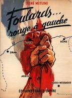 FOULARDS ROUGE A GAUCHE RECIT GUERRE ALGERIE RATISSEURS DJEBELS - Boeken
