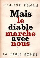 MAIS LE DIABLE MARCHE AVEC NOUS RECIT PARACHUTISTE LEGIONNAIRE 1er REP ALGERIE PUTSCH OAS - Bücher