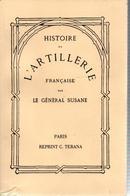 HISTOIRE DE L ARTILLERIE FRANCAISE PAR GENERAL SUZANNE 1874 - Livres