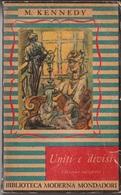 # Margaret Kennedy - Uniti E Divisi - BIBLIOTECA MODERNA MONDADORI 1949 - Drammi
