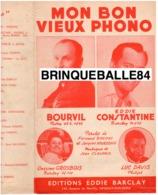 40 60 BOURVIL PARTITION MON BON VIEUX PHONO EDDIE CONSTANTINE BONIFAY HOURDEAUX CLAUDRIC ONÉSIME GROSBOIS LUC DAVIS 1957 - Musique & Instruments