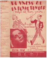 40 60 ÉDITH PIAF PARTITION**LA VALSE DE LA BONNE HUMEUR FILM SCAMPOLO MARTELIER DI LAZZARO DOLE MALASSOMA BILINGUE 1941 - Musique & Instruments