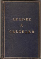 LE LIVRE A CALCULER A Usage Des FABRICANTS & NEGOCIANTS EN TISSUS PAR Em RAGOT - Livres, BD, Revues