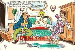 CPM - HUMOUR - SALIGAUD ! Et Il Est Rentré Aussi Dans Mon Pyjama Au Risque De Le Déformer ! - Illust. MAT - Ed. G.PICARD - Humour