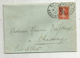 Lettre , 1911 , SEDAN , ARDENNES , CHISSAY , LOIR ET CHER , 3 Scans - 1877-1920: Période Semi Moderne