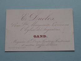 E. DUCLOS Rue Ste Marguerite N° 1 à GAND - Magasinde Draps Etc...( Porcelein / Porcelaine ) Formaat +/- 5,5 X 8,5 Cm.! - Cartes De Visite