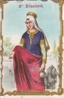 Images Religieuses : ( SAINTE-ELISABETH ) - Images Religieuses