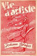 PARTITION JOHANN STRAUSS - VALSE - VIE D'ARTISTE - OPUS 316 POUR CHANT SEUL - IMPRIMEE EN 1948 - EXC ETAT - S-U