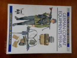 OSPREY MILITARY  MEN-AT-ARMS SERIES N°234    German Combat Equipements 1939-1945 - Livres, Revues & Catalogues