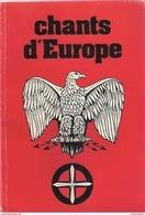 CHANTS D EUROPE CHANT GUERRE TRADITION GUERRIERE COMBAT HONNEUR FIDELITE PATRIE - Livres