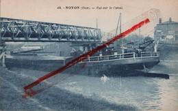 (Oise) Noyon - 60 - Vue Sur Le Canal (péniche) - Noyon