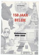 1980 150 JAAR BELGIE VOLKSLEVEN 1830-1980 J. VERSTAPPEN - OORLOG DOODSPRENTJES VISSERIJ VOLKSTYPEN IMKERS TRIMARDS ... - Histoire