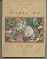 VILMORIN ANDRIEUX Petit Guide Du Jardin - 1945 - 3e édition - Jardinage