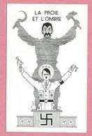 Carte Humoristique - Adolf HITLER - La Proie Et L' Ombre - Croix Gammée - Faucille Et Marteau - Guerra 1939-45