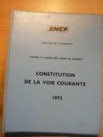 Cours Chef De District Constitution De La Voie Courante 1973  SNCF Train Cheminot Chemin Fer - Chemin De Fer & Tramway
