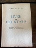 Oud Boek 1949  LIVRE   De COCKTAILS   Door  Emile BAUWENS - Gastronomie