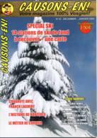 Revue CAUSONS EN  N° 35 Histoire De Bruyeres , Métier Cordier , Le Ski  ,  Vosges - Lorraine - Vosges