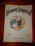 HUMOUR VERBOTEN !  Préface De Paul Colline Par Jean Bellus  Librairie Arthème Fayard  Année 1945 - Autres