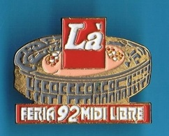 PIN'S //  ** LÀ FERIA '92 / MIDI LIBRE ** (Starpin's) - Tauromachie - Corrida