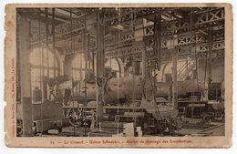 LE CREUSOT -- Usines Schneider-- Atelier De Montage Des Locomotives ........à Saisir - Le Creusot