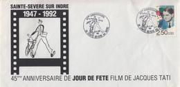 Enveloppe   FRANCE  45éme  Anniversaire  Du   Film   JOUR  DE  FETE    SAINT  SEVERE  SUR  INDRE    1992 - Cinema
