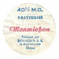 ETIQUETTE 40% PASTEURISE MONMICHOU FABRIQUE PAR BOURDIN S.A. A ECHALAS RHONE - Cheese