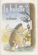 LA HULOTTE DES ARDENNES N° 77 / LE HERISSON - Animaux