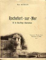 Rochefort Sur Mer Et Le Bas Pays Charentais Par R. Mémain 1927 - Livres, BD, Revues
