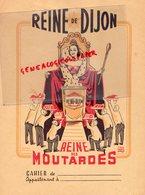 21- DIJON- PROTEGE CAHIER REINE DE DIJON- MOUTARDES MOUTARDE- MARCEL GAGLIO - Lebensmittel