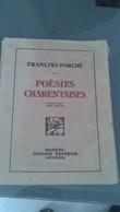 LIVRE DE POESIES CHARENTAISES De François PORCHE (éditeurs RUFFEC DUBOIS ) - Poésie